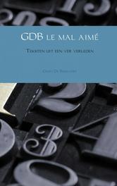 GDB le mal aime teksten uit een ver verleden, Busschere, Geert, De , Ebook