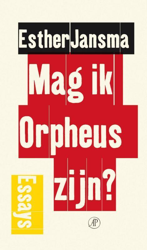 Mag ik Orpheus zijn? Jansma, Esther, Ebook