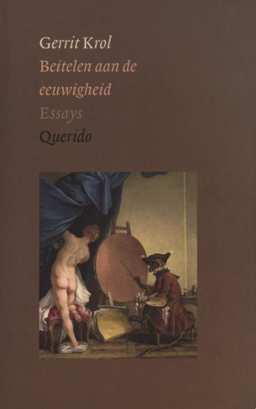 Beitelen aan de eeuwigheid Krol, Gerrit, Ebook