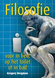 Filosofie voor in bed, op het toilet of in bad Bergman, Gregory, Ebook