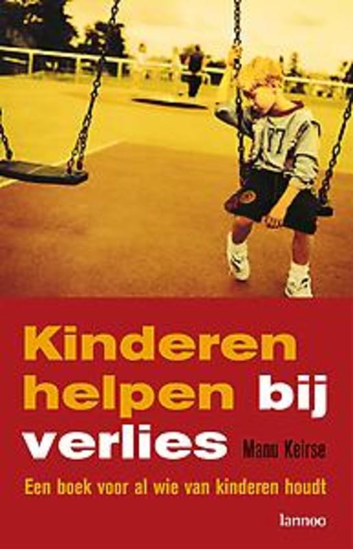 Kinderen helpen bij verlies een boek voor al wie van kinderen houdt, Keirse, Manu, Ebook