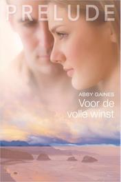 Voor de volle winst Gaines, Abby, Ebook