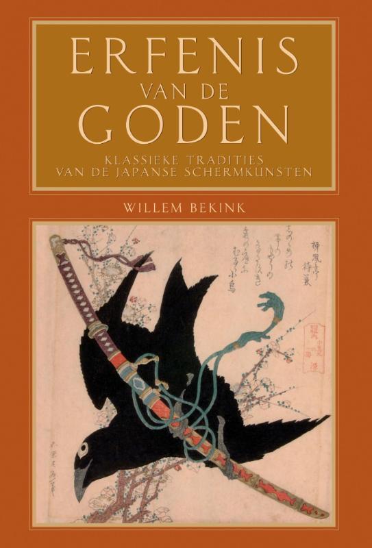 Erfenis van de goden klassieke tradities van de Japanse schermkunsten, Bekink, Willem, Ebook