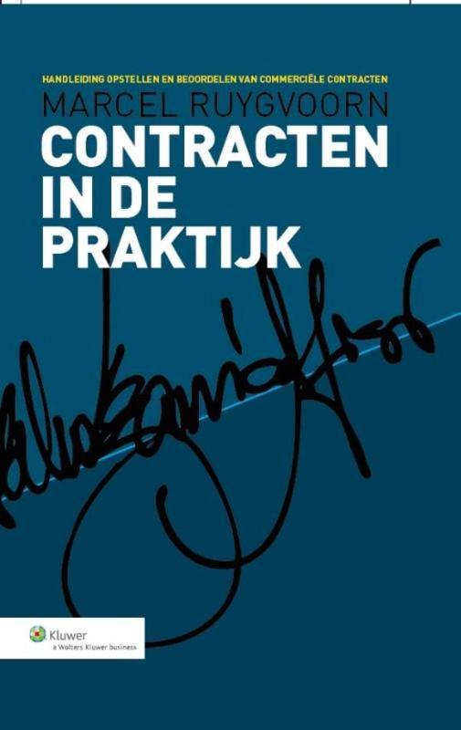 Contracten in de praktijk handleiding opstellen en beoordelen van commerciële contracten, Ruygvoorn, Marcel, Ebook