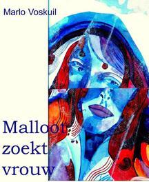 Malloot zoekt vrouw Voskuil, Marlo, Ebook