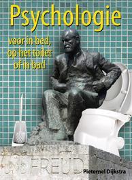 Psychologie voor in bed, op het toilet of in bad Dijkstra, Pieternel, Ebook