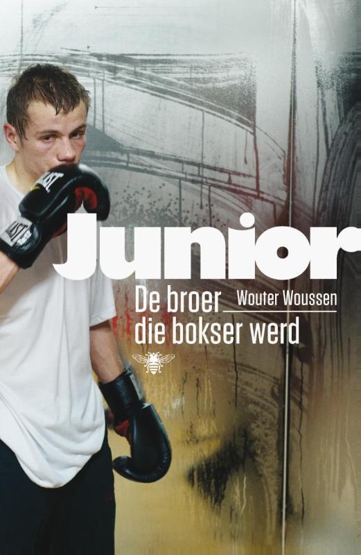 Junior de broer die bokser werd, Woussen, Wouter, Ebook