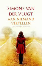 Aan niemand vertellen Vlugt, Simone van der, Ebook