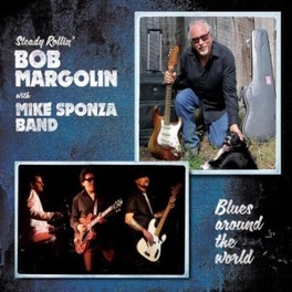 BLUES AROUND THE WORLD WITH MIKE SPONZA BAND BOB MARGOLIN, CD
