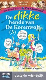 De dikke bende van de Korenwolf / 3 dyslexie vriendelijk, Vriens, Jacques, Ebook
