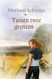 Tussen twee grenzen Schmitz, Marleen, Ebook