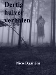 Dertig huiver verhalen voor uw broodnodige onrust, Baaijens, Nico, Ebook