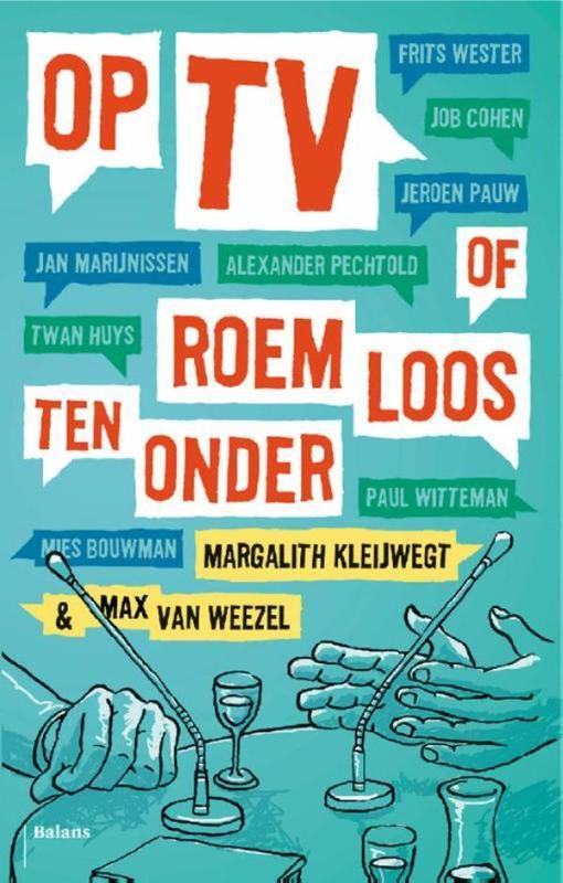 Op tv of roemloos ten onder Weezel, Max van, Ebook