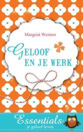 Geloof en je werk Westers, Margriet, Ebook