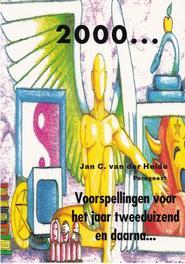 2000 Voorspellingen voor het jaar tweeduizend en daarna Heide, Jan C., van der, Ebook