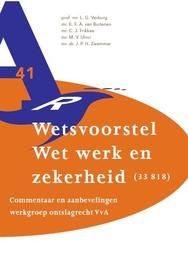 Wetsvoorstel wet werk en zekerheid commentaar en aanbevelingen werkgroep ontslagrecht VvA, Ebook