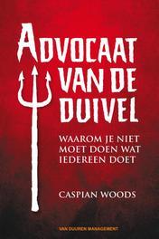 Advocaat van de duivel waarom je niet moet doen wat iedereen doet, Woods, Caspian, Ebook