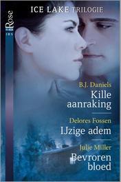 Kille aanraking  IJzige adem  Bevroren bloed Ice Lake-trilogie, Daniels, B.J., Ebook
