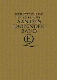 Aan den loopenden band Eyk, Henriette, Ebook