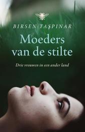 Moeders van de stilte drie vrouwen in een ander land, Taspinar, Birsen, Ebook