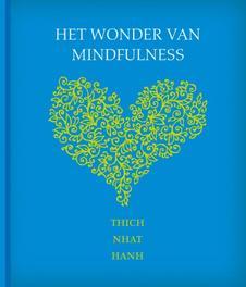 Het wonder van mindfulness Nhat Hanh, Ebook
