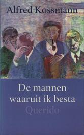 Mannen waaruit ik besta Kossmann, Alfred, Ebook