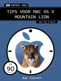 Tips voor Mac OS X Mountain Lion mac OS X 10.8, Timroff, Bob, Ebook