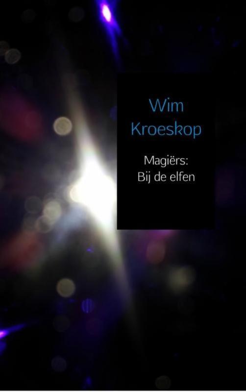 Magiers / Bij de elfen Kroeskop, Wim, Ebook