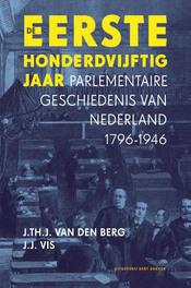 De eerste honderdvijftig jaar parlementaire geschiedenis van Nederland, 1796-1946, Berg, J. Th. J. van den , Ebook
