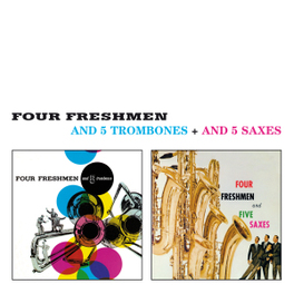 AND 5 TROMBONES + AND 5.. .. SAXES FOUR FRESHMEN, CD