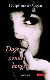 Dagen zonder honger Vigan, Delphine de, Ebook