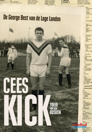 Cees Kick de George Best van de Lage Landen, Busken, Yoeri van den, Ebook