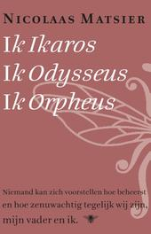 Ik Ikaros, ik Odysseus, ik Orpheus Matsier, Nicolaas, Ebook