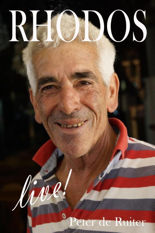Rhodos live! foto's en verhalen van een reiziger, Ruiter, Peter de, Ebook