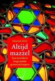Altijd mazzel een wereldreis langs joodse gemeenschappen, Swirc, Maurice, Ebook