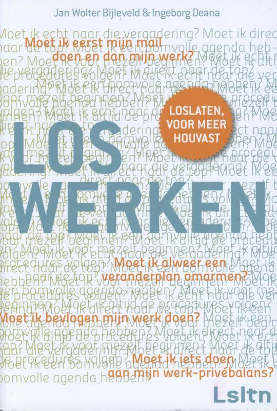 Loswerken loslaten, voor meer houvast, Bijleveld, Jan Wolter, Ebook