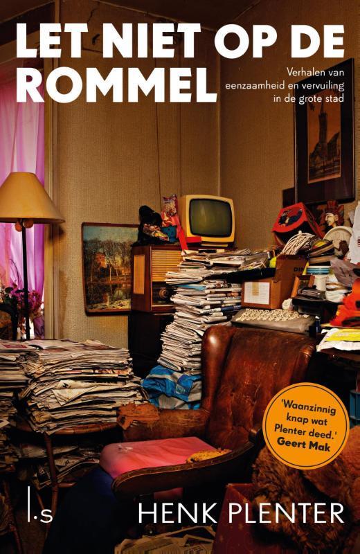 Let niet op de rommel verhalen van eenzaamheid en vervuiling in de grote stad, Plenter, Henk, Ebook