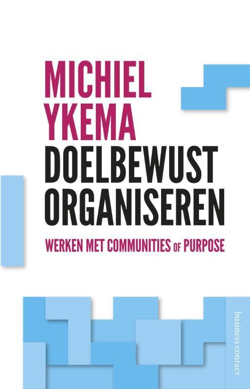 Doelbewust organiseren werken met communities of purpose, Ykema, Michiel, Ebook