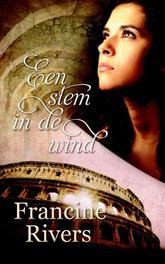 Een stem in de wind roman, Rivers, Francine, Ebook