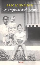 Een tropische herinnering twee novellen, Schneider, Eric, Ebook