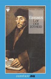 Lof der zotheid Erasmus, Desiderius, Ebook