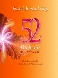 Terwijl de merel zingt 52 meditaties in 4-voud, Laurentius, Hans, Ebook
