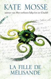 La fille de Melisande allemonde, een legendarisch land, Mosse, Kate, Ebook