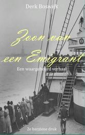 Zoon van een emigrant een waargebeurd verhaal, Boswijk, Derk, Ebook