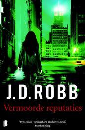 Vermoorde reputaties Deel 2 met Eve Dallas (ook los te lezen), Robb, J.D., Ebook