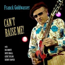 CAN'T RAISE ME FRANK GOLDWASSER, CD