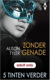 Zonder genade Tyler, Alison, Ebook