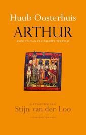 Arthur koning van een nieuwe wereld, Oosterhuis, Huub, Ebook