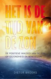 Het is de tijd van de zon de positieve invloed van de zon op gezondheid en bewustzijn, Broers, Dieter, Ebook