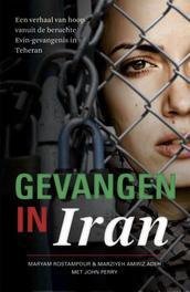 Gevangen in Iran een waargebeurd verhaal van hoop vanuit de beruchte evin-gevangenis in Teheran, Rostampour, Maryam, Ebook